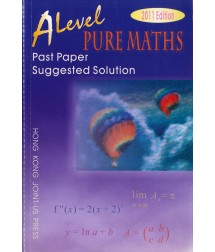 A Level Pure Maths Past Paper Suggested Solution (2011 Edition, with solution up to 2010 papers)