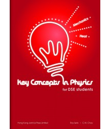 Key Concepts in Physics for DSE students - Mechanics and Heat